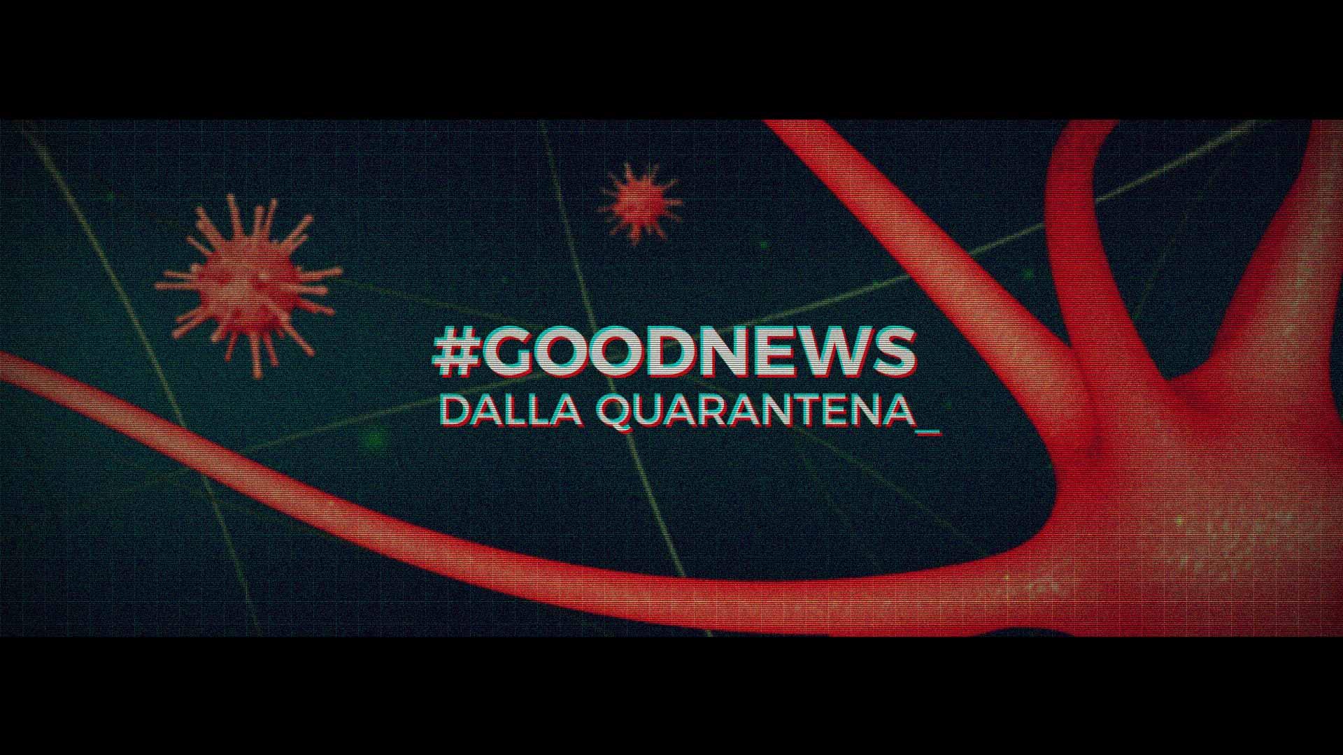 goodnews dalla quarantena
